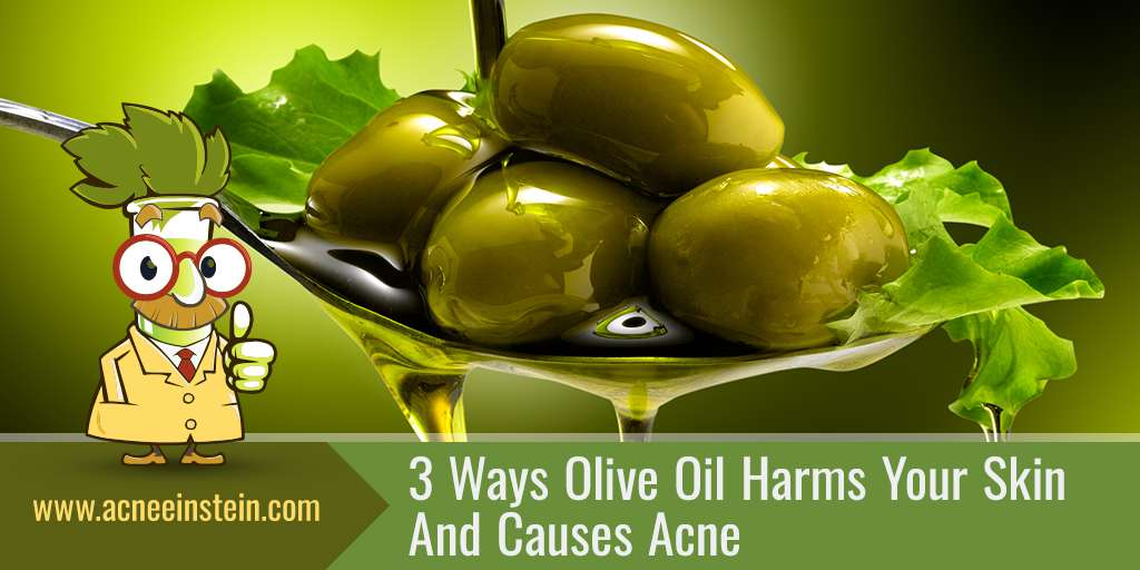 Olive Oil For Acne – 3 Little-Known Reasons To Say No